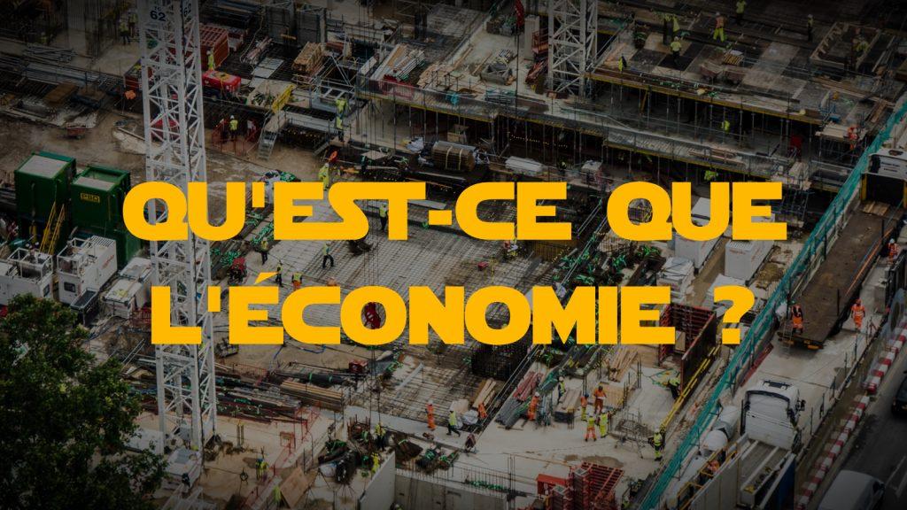 Qu'est-ce que l'économie ? // EP 1