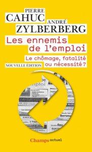 Couverture d'ouvrage: Les ennemis de l'emploi - Le chômage, fatalité ou nécessité ?