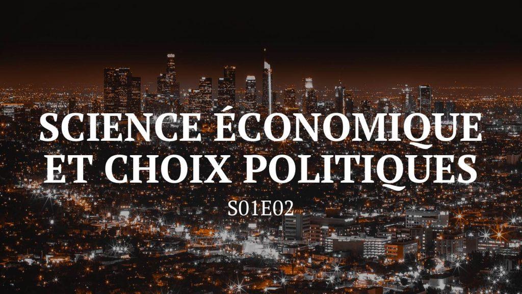 Science économique et choix politiques - S01E02
